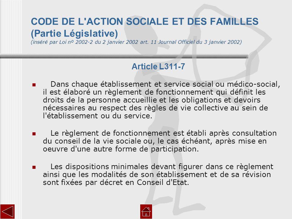 CODE DE L'ACTION SOCIALE ET DES FAMILLES (Partie Législative) (inséré par Loi nº 2002-2 du 2 janvier 2002 art. 11 Journal Officiel du 3 janvier 2002)