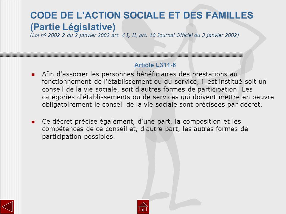 CODE DE L'ACTION SOCIALE ET DES FAMILLES (Partie Législative) (Loi nº 2002-2 du 2 janvier 2002 art. 4 I, II, art. 10 Journal Officiel du 3 janvier 200