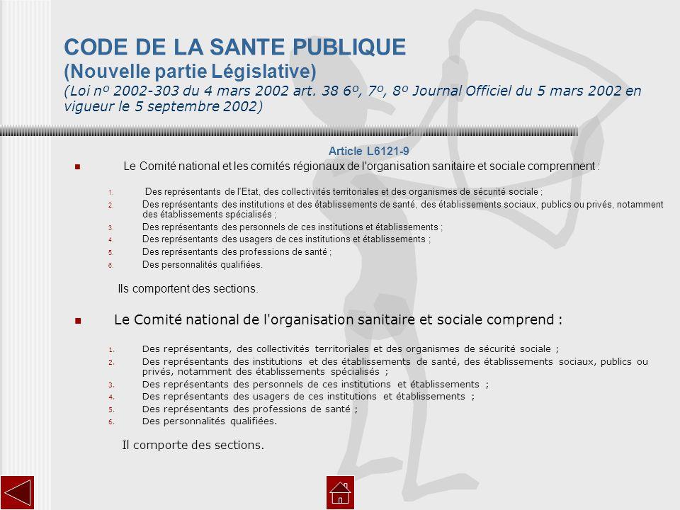 CODE DE LA SANTE PUBLIQUE (Nouvelle partie Législative) (Loi nº 2002-303 du 4 mars 2002 art. 38 6º, 7º, 8º Journal Officiel du 5 mars 2002 en vigueur