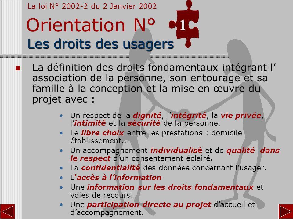 Les droits des usagers La définition des droits fondamentaux intégrant l association de la personne, son entourage et sa famille à la conception et la
