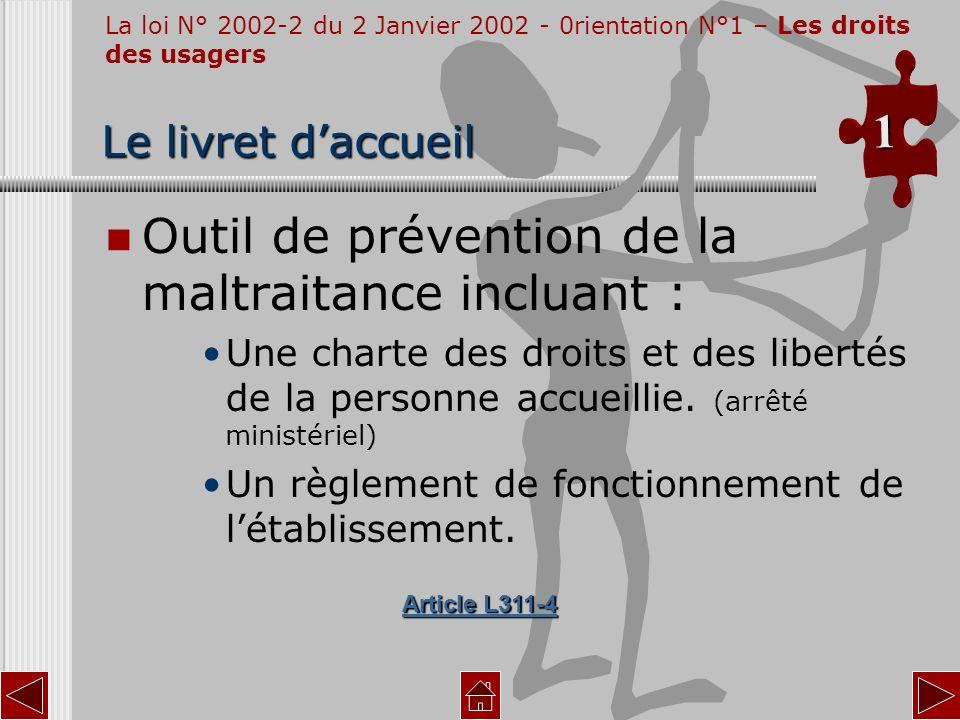 Le livret daccueil Outil de prévention de la maltraitance incluant : Une charte des droits et des libertés de la personne accueillie. (arrêté ministér