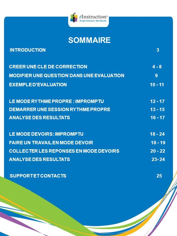 SOMMAIRE SUPPORT ET CONTACTS 25 INTRODUCTION 3 CREER UNE CLE DE CORRECTION 4 - 8 EXEMPLE DEVALUATION 10 - 11 MODIFIER UNE QUESTION DANS UNE EVALUATION