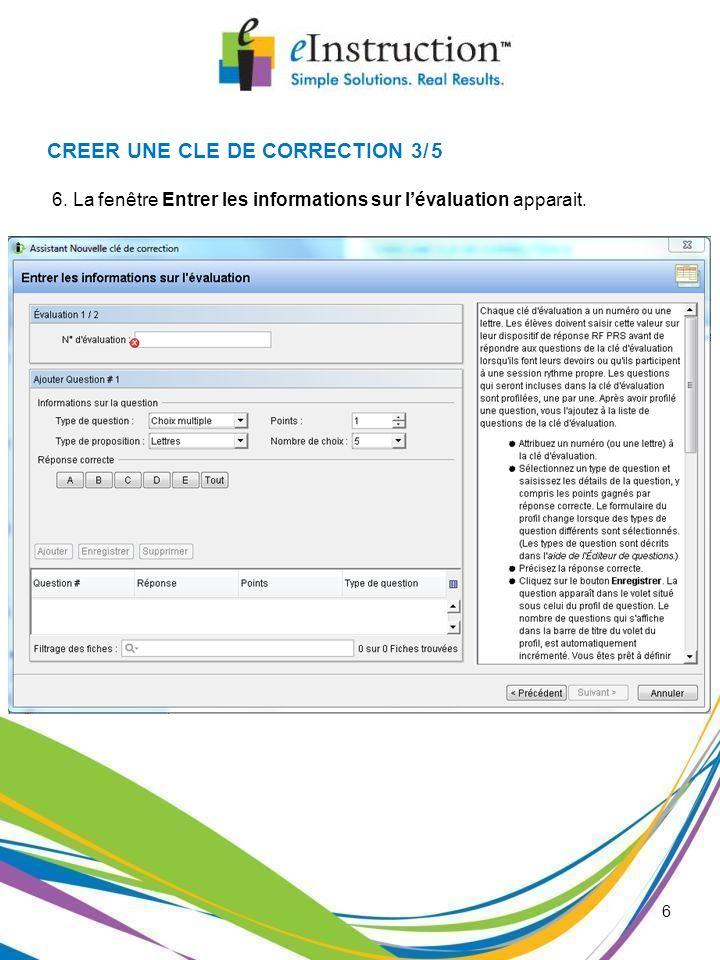 6 CREER UNE CLE DE CORRECTION 3/5 6. La fenêtre Entrer les informations sur lévaluation apparait.