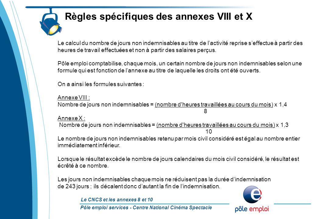 Pôle emploi services - Centre National Cinéma Spectacle Le CNCS et les annexes 8 et 10 Le calcul du nombre de jours non indemnisables au titre de lact