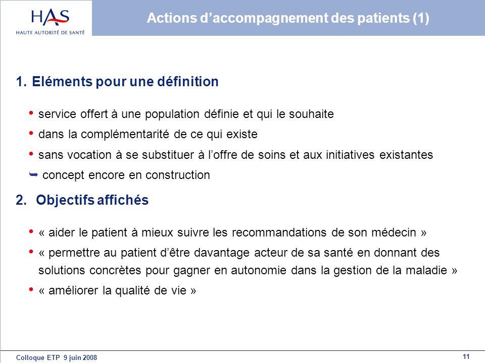 11 Colloque ETP 9 juin 2008 Actions daccompagnement des patients (1) 1. Eléments pour une définition service offert à une population définie et qui le