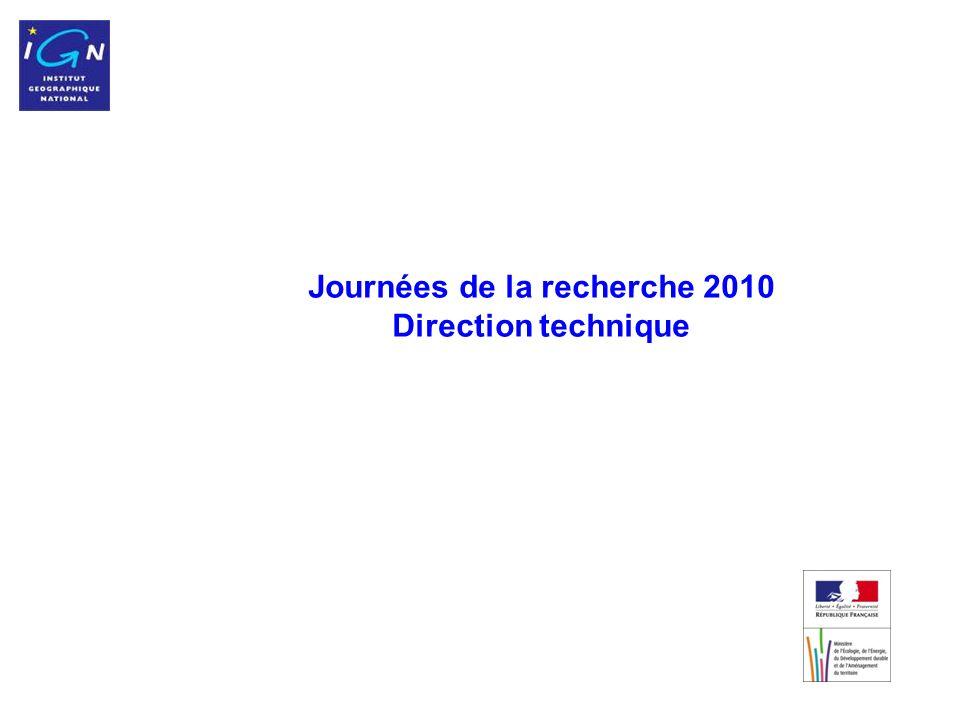 1 Journées de la recherche 2010 Direction technique
