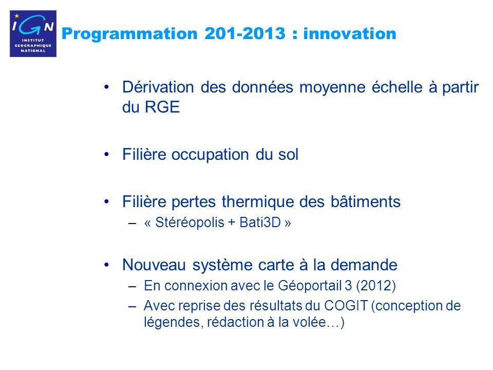 10 Programmation 201-2013 : innovation Dérivation des données moyenne échelle à partir du RGE Filière occupation du sol Filière pertes thermique des b