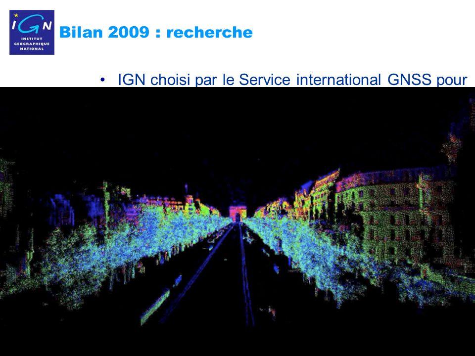 3 Bilan 2009 : recherche IGN choisi par le Service international GNSS pour assurer, à compter de 2010, la réalisation du repère de référence des GNSS