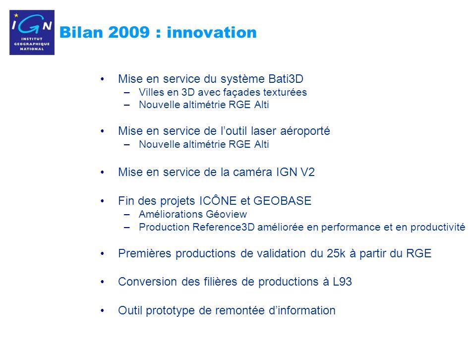 5 Bilan 2009 : innovation Mise en service du système Bati3D –Villes en 3D avec façades texturées –Nouvelle altimétrie RGE Alti Mise en service de lout