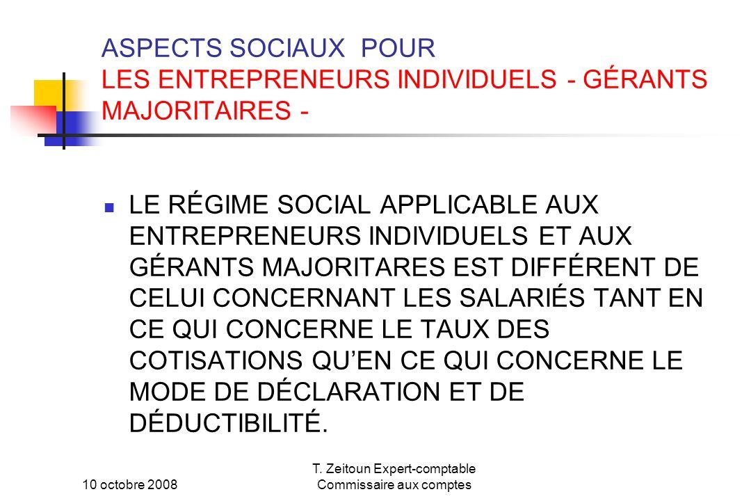 10 octobre 2008 T. Zeitoun Expert-comptable Commissaire aux comptes ASPECTS SOCIAUX POUR LES ENTREPRENEURS INDIVIDUELS - GÉRANTS MAJORITAIRES - LE RÉG