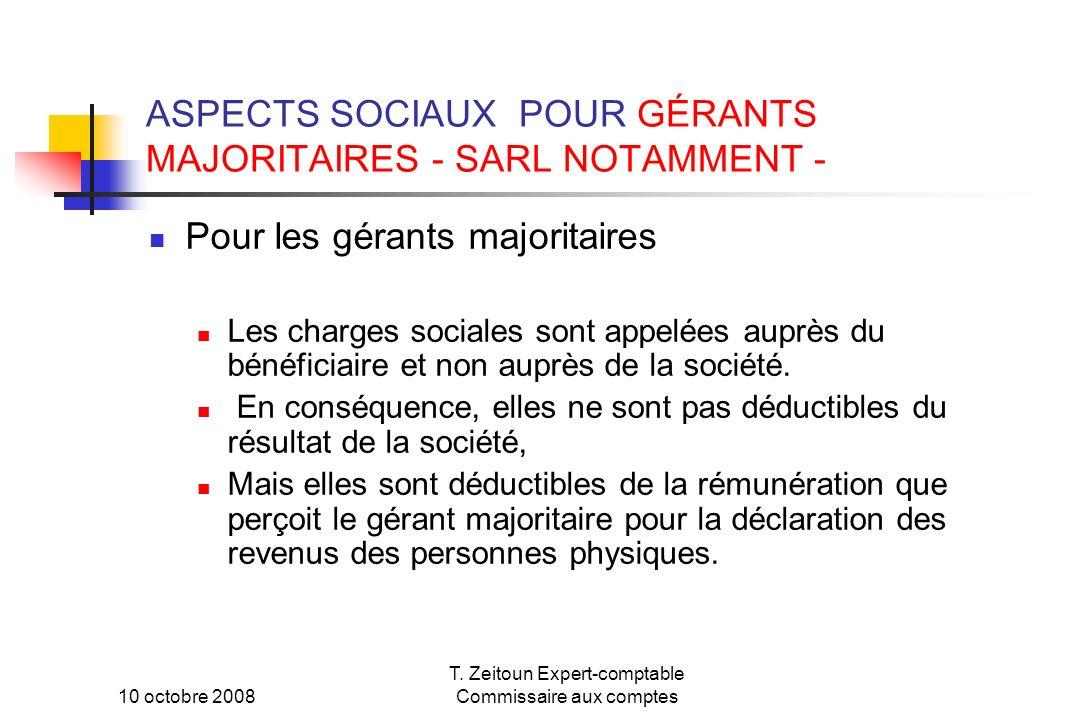 10 octobre 2008 T. Zeitoun Expert-comptable Commissaire aux comptes ASPECTS SOCIAUX POUR GÉRANTS MAJORITAIRES - SARL NOTAMMENT - Pour les gérants majo
