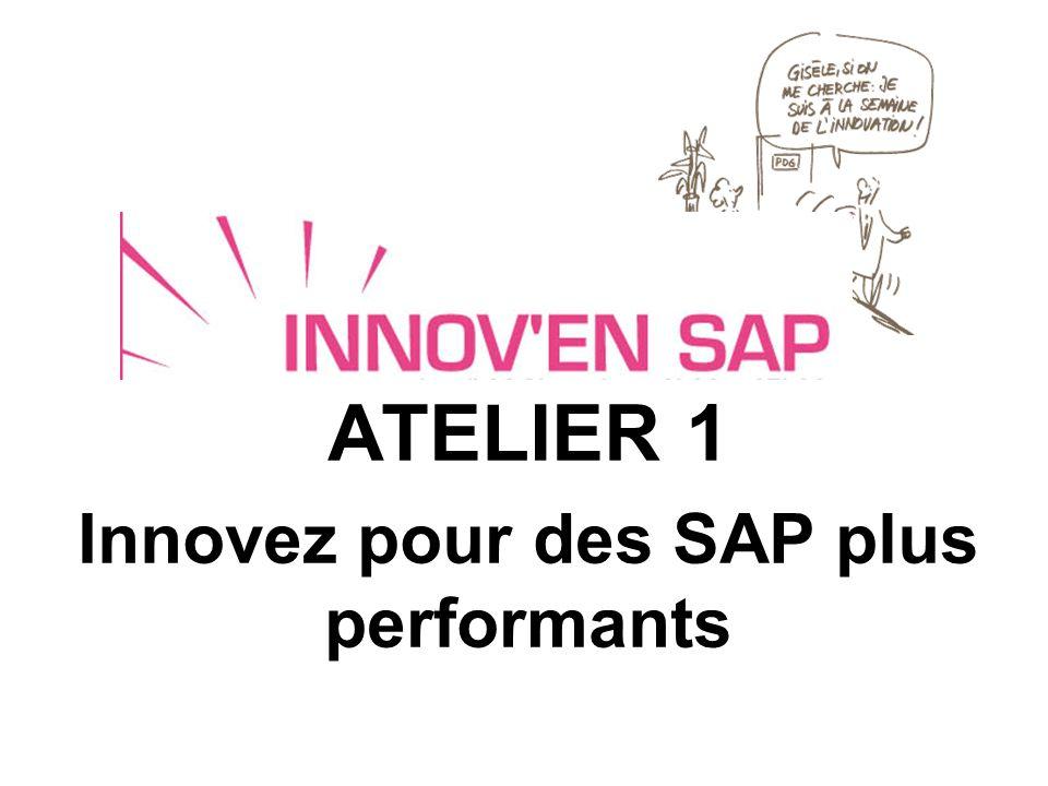 ATELIER 1 Innovez pour des SAP plus performants
