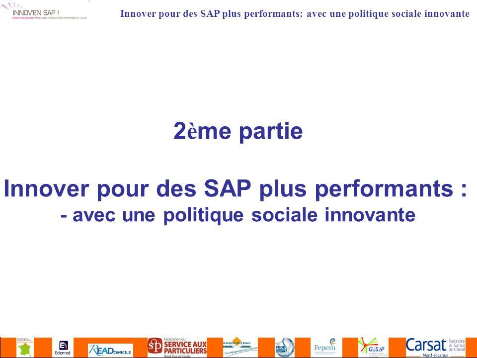 2 è me partie Innover pour des SAP plus performants : - avec une politique sociale innovante Innover pour des SAP plus performants: avec une politique sociale innovante
