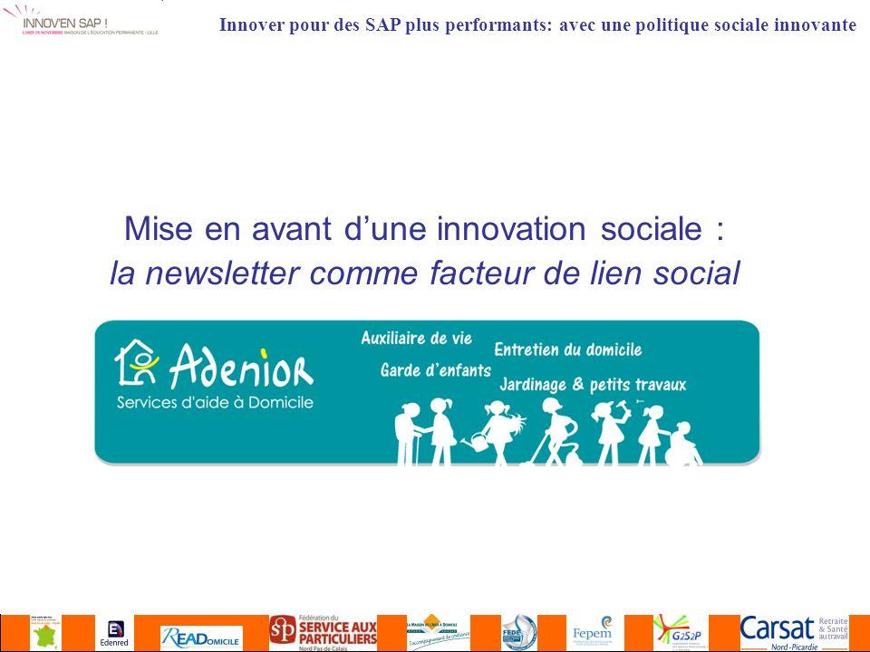 Mise en avant dune innovation sociale : la newsletter comme facteur de lien social Innover pour des SAP plus performants: avec une politique sociale innovante