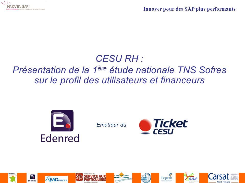 CESU RH : Présentation de la 1 ère étude nationale TNS Sofres sur le profil des utilisateurs et financeurs Emetteur du Innover pour des SAP plus performants