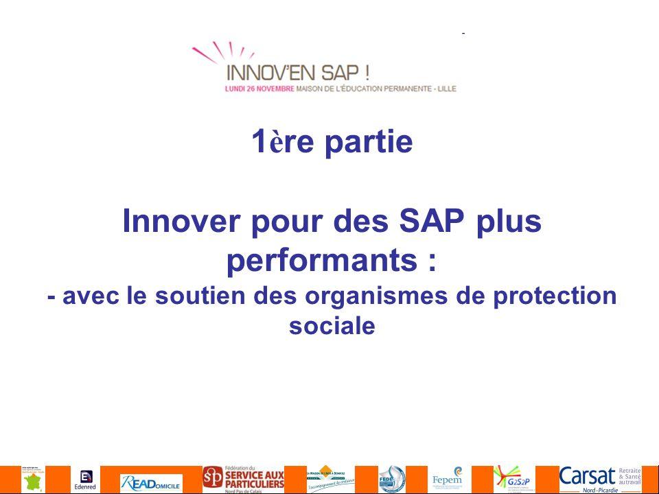 1 è re partie Innover pour des SAP plus performants : - avec le soutien des organismes de protection sociale