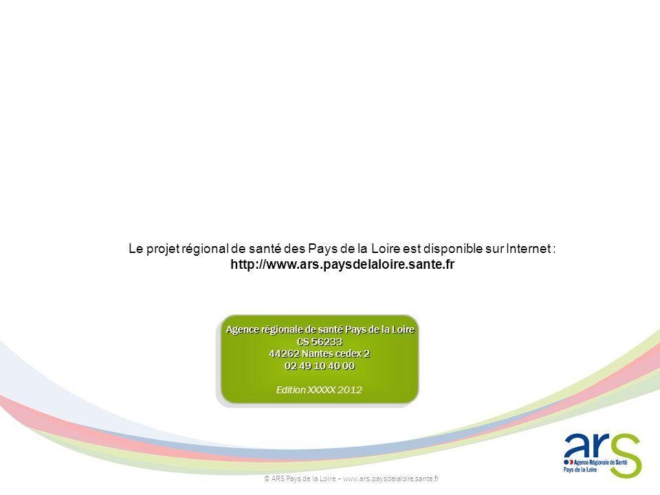 Agence régionale de santé Pays de la Loire CS 56233 44262 Nantes cedex 2 02 49 10 40 00 Edition XXXXX 2012 Agence régionale de santé Pays de la Loire