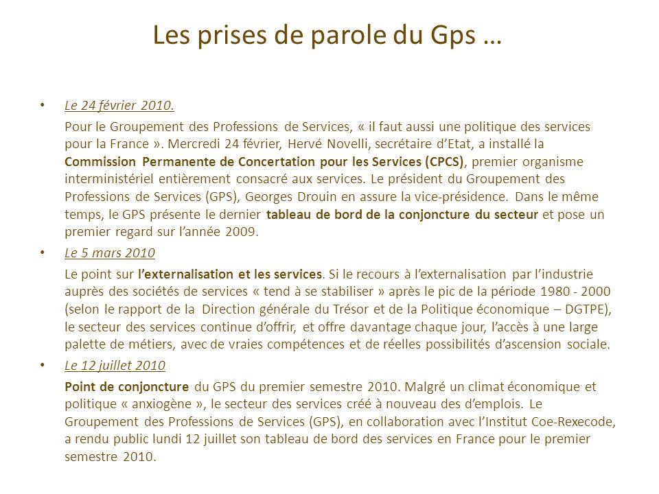 Les prises de parole du Gps … Le 24 février 2010. Pour le Groupement des Professions de Services, « il faut aussi une politique des services pour la F
