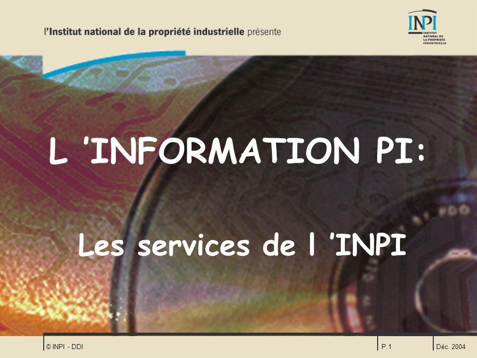 Déc. 2004 © INPI - DDIP.12 http://www.icimarques.com Le service de recherche ICIMARQUES