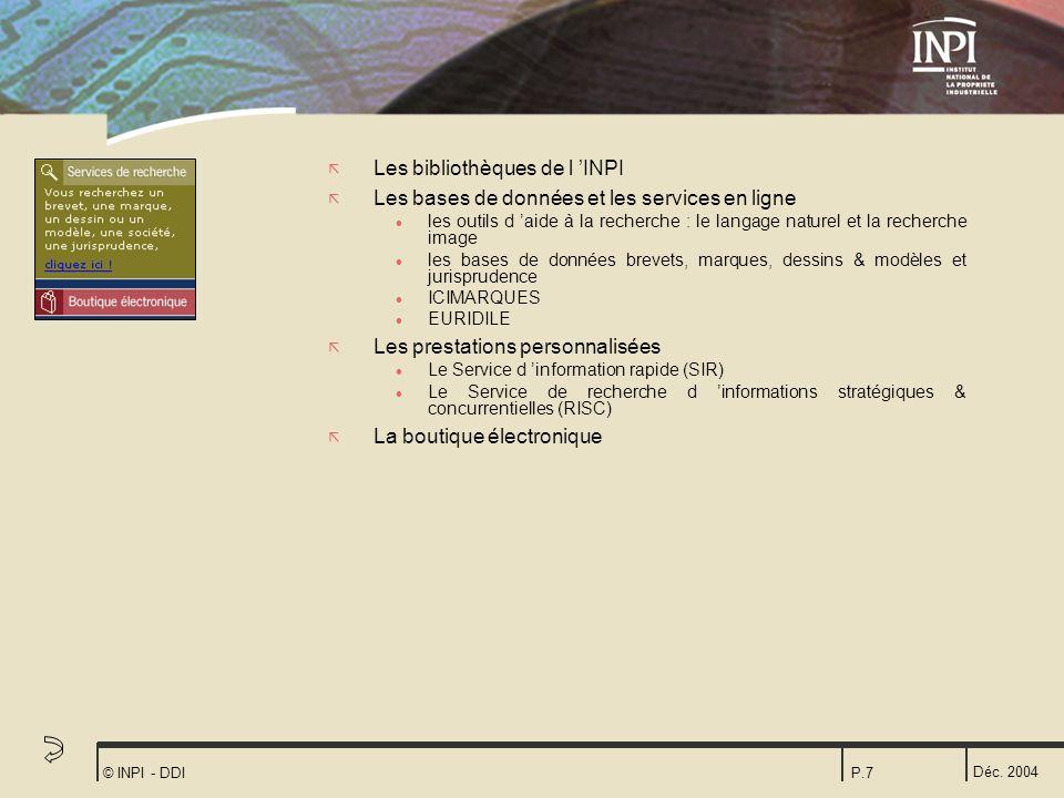 Déc. 2004 © INPI - DDIP.7 ã Les bibliothèques de l INPI ã Les bases de données et les services en ligne l les outils d aide à la recherche : le langag
