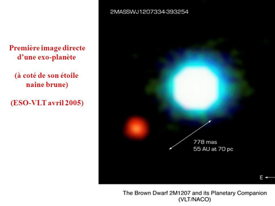 Première image directe dune exo-planète (à coté de son étoile naine brune) (ESO-VLT avril 2005)