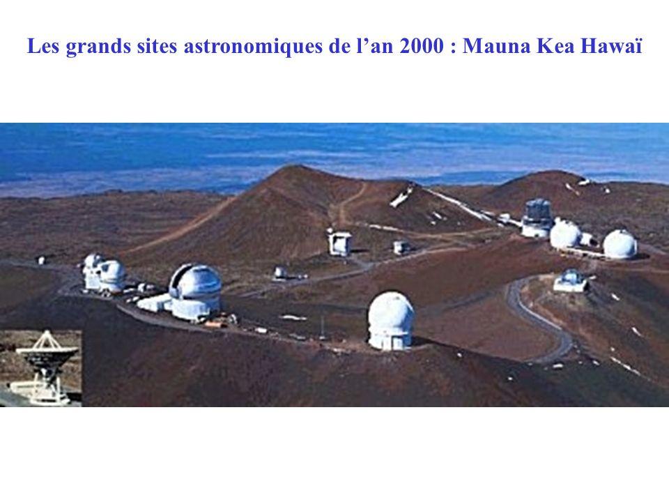 Les grands sites astronomiques de lan 2000 : Mauna Kea Hawaï