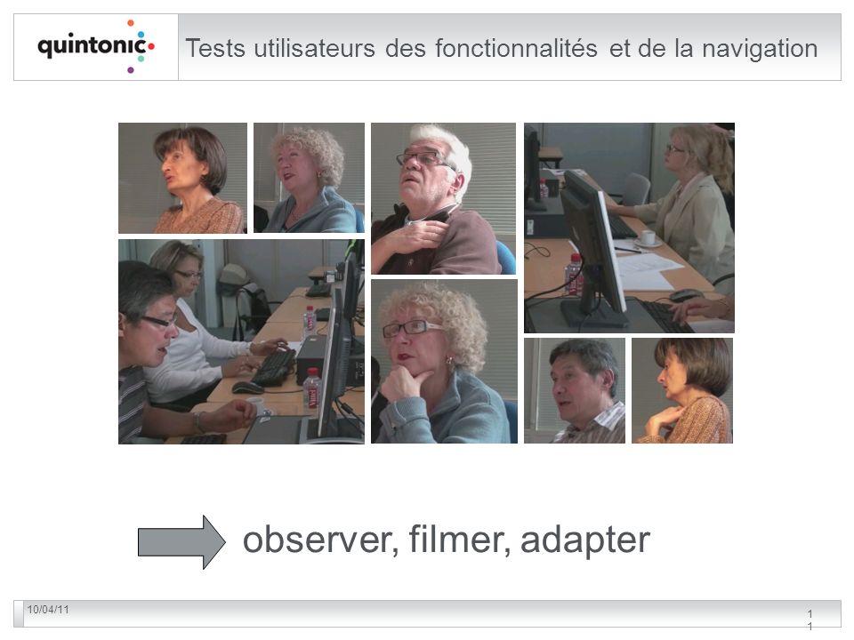 10/04/1111 Tests utilisateurs des fonctionnalités et de la navigation observer, filmer, adapter