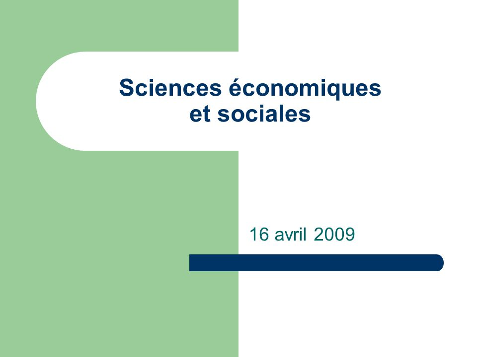 Sciences économiques et sociales 16 avril 2009