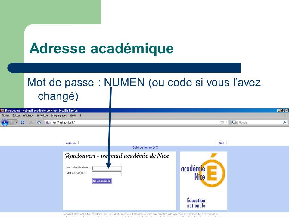 Adresse académique Mot de passe : NUMEN (ou code si vous lavez changé)