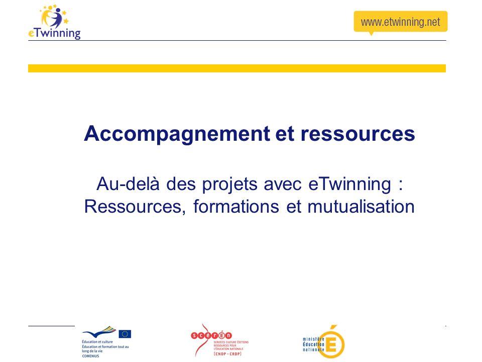 Accompagnement et ressources Au-delà des projets avec eTwinning : Ressources, formations et mutualisation