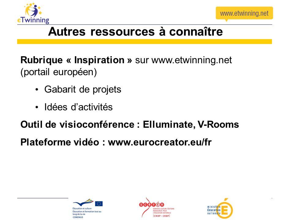 Autres ressources à connaître Rubrique « Inspiration » sur www.etwinning.net (portail européen) Gabarit de projets Idées dactivités Outil de visioconf