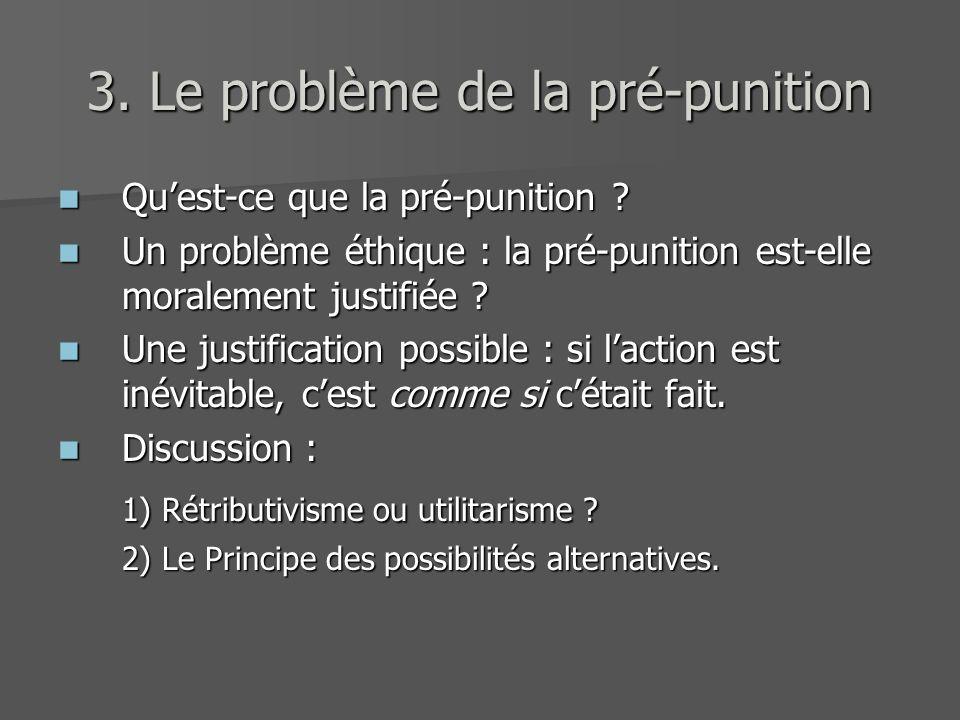 Quest-ce que la pré-punition ? Quest-ce que la pré-punition ? Un problème éthique : la pré-punition est-elle moralement justifiée ? Un problème éthiqu
