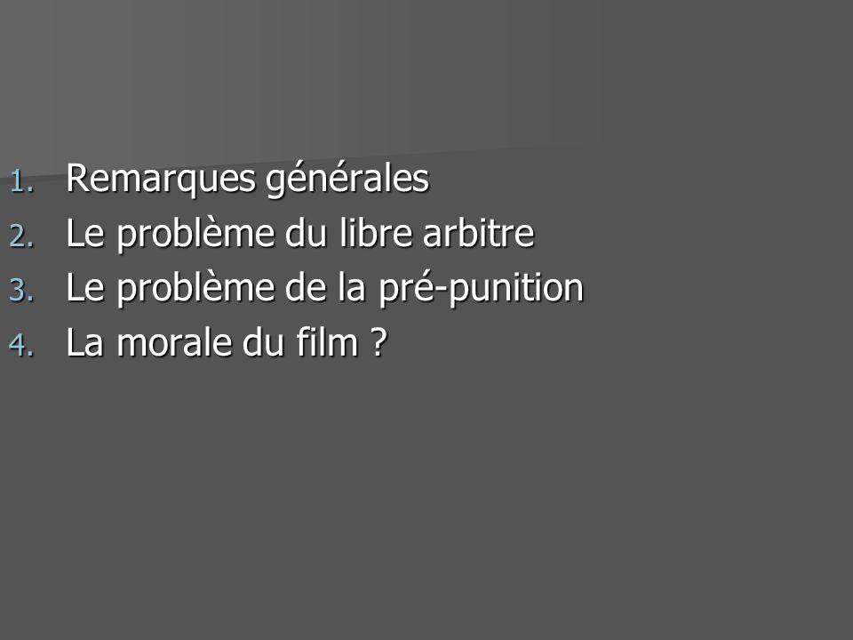 1. Remarques générales 2. Le problème du libre arbitre 3. Le problème de la pré-punition 4. La morale du film ?