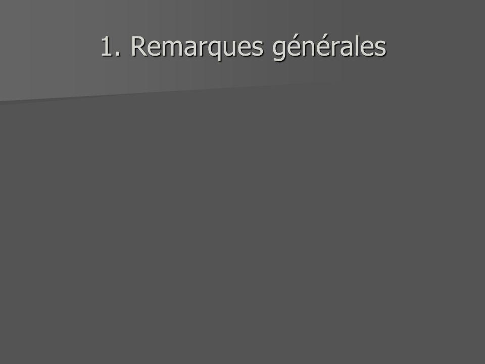 1. Remarques générales