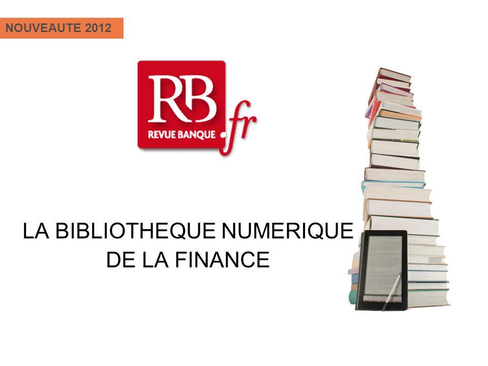 LA BIBLIOTHEQUE NUMERIQUE DE LA FINANCE NOUVEAUTE 2012