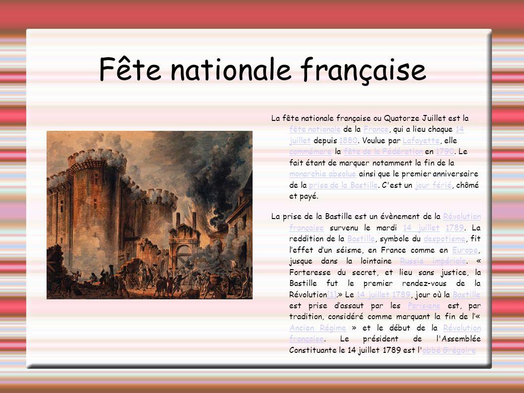 Fête nationale française La fête nationale française ou Quatorze Juillet est la fête nationale de la France, qui a lieu chaque 14 juillet depuis 1880.