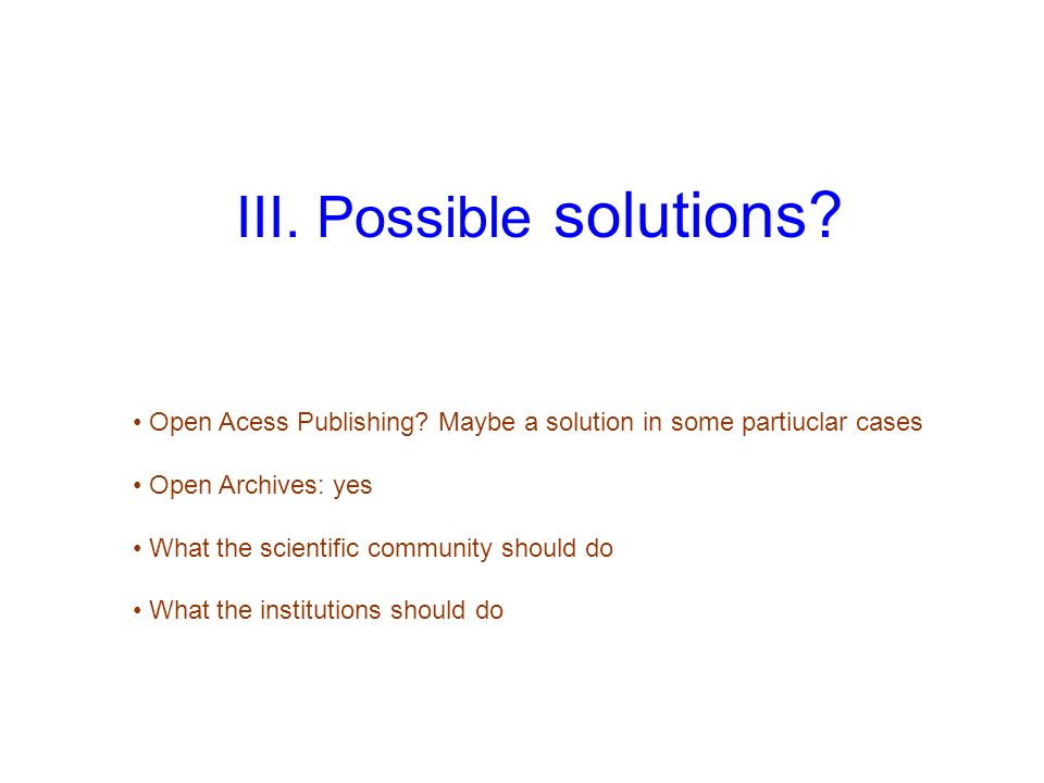 III. Possible solutions. Open Acess Publishing.