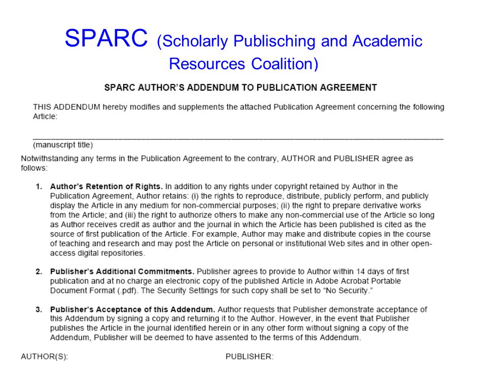 SPARC (Scholarly Publisching and Academic Resources Coalition)