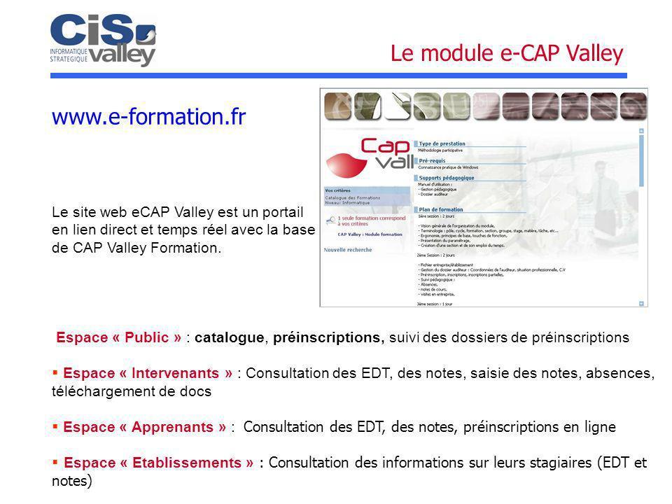 Le site web eCAP Valley est un portail en lien direct et temps réel avec la base de CAP Valley Formation. Espace « Public » : catalogue, préinscriptio