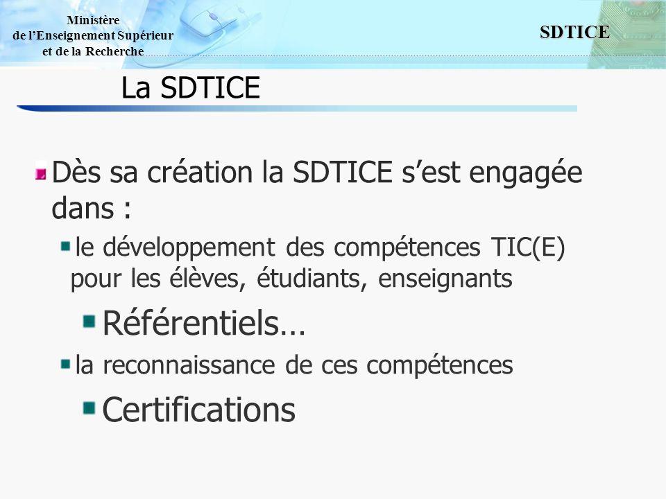 3 SDTICE Ministère de lEnseignement Supérieur et de la Recherche Les certifications Attestations et Certificats ne sont pas des diplômes Possibilités de validation partielle Validation tenant compte des compétences déjà acquises Pas de compensation