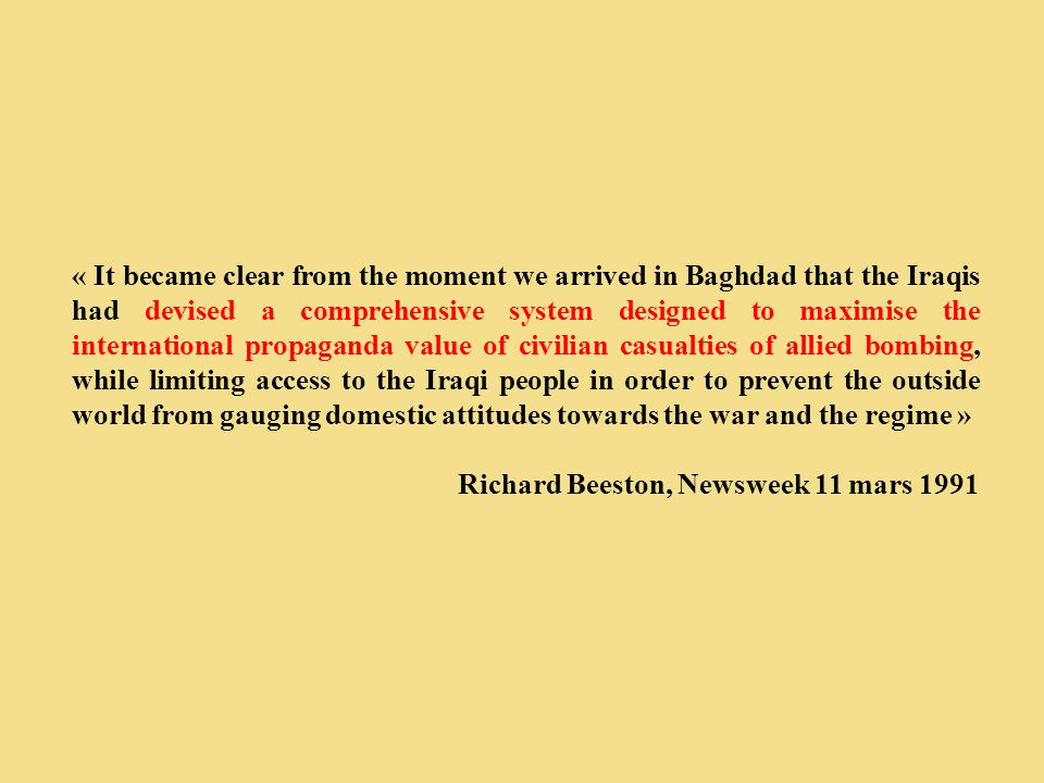 « It became clear from the moment we arrived in Baghdad that the Iraqis had devised a comprehensive system designed to maximise the international prop