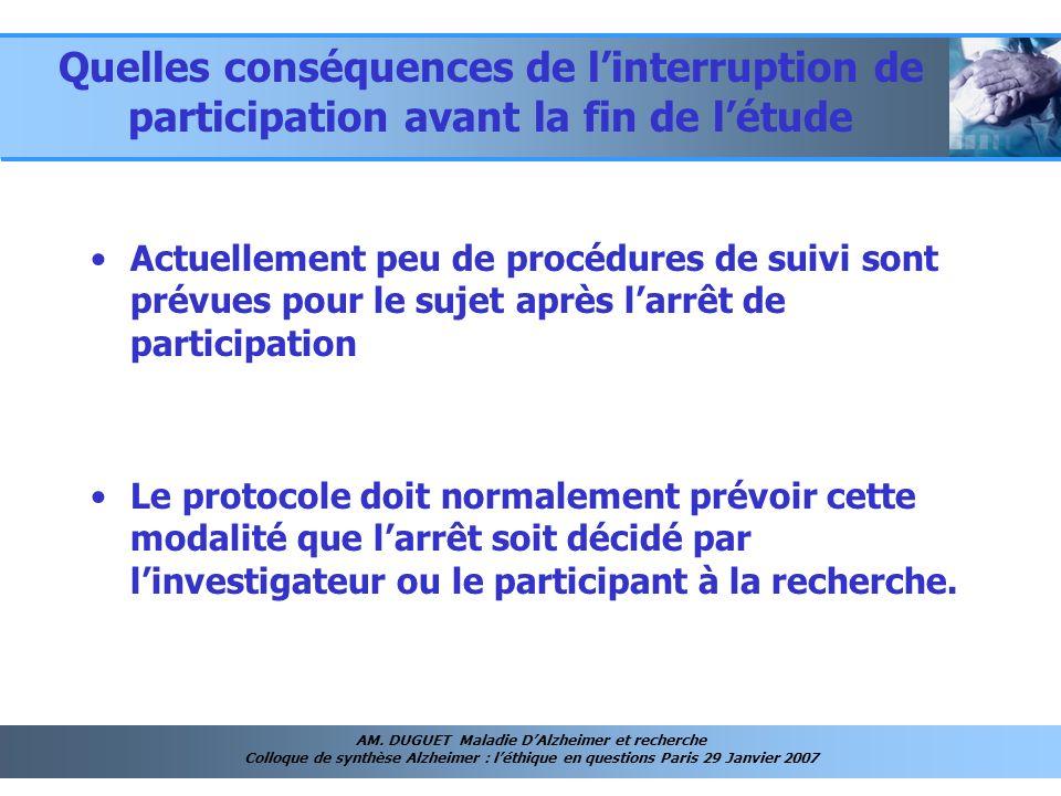 AM. DUGUET Maladie DAlzheimer et recherche Colloque de synthèse Alzheimer : léthique en questions Paris 29 Janvier 2007 Quelles conséquences de linter