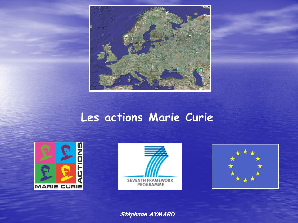 Les actions Marie Curie Stéphane AYMARD
