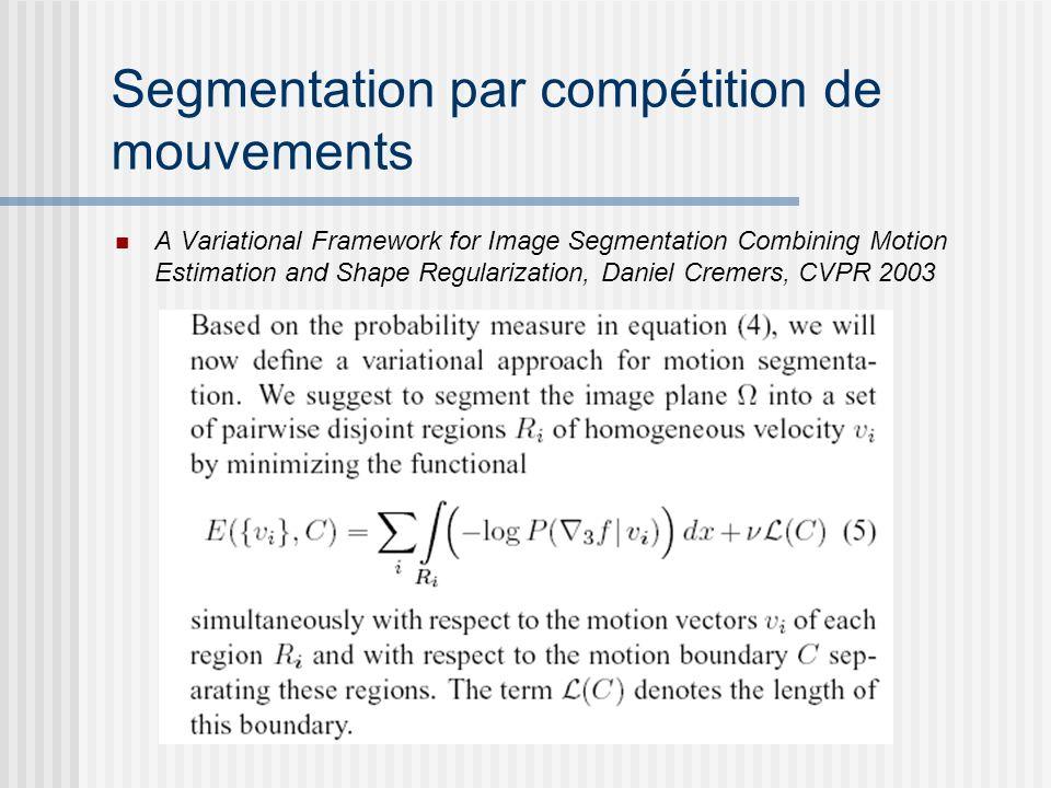 Segmentation par compétition de mouvements A Variational Framework for Image Segmentation Combining Motion Estimation and Shape Regularization, Daniel