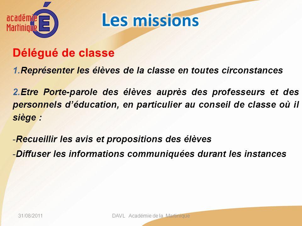 Délégué de classe 1.Représenter les élèves de la classe en toutes circonstances 2.Etre Porte-parole des élèves auprès des professeurs et des personnel