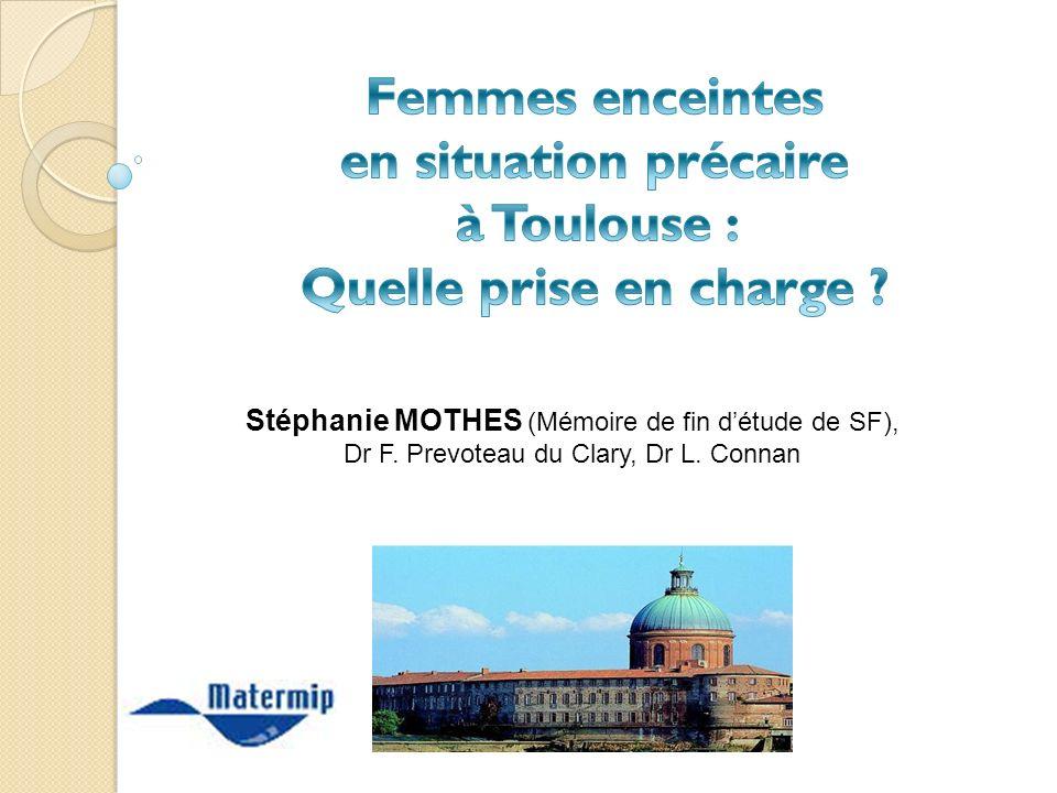 Stéphanie MOTHES (Mémoire de fin détude de SF), Dr F. Prevoteau du Clary, Dr L. Connan