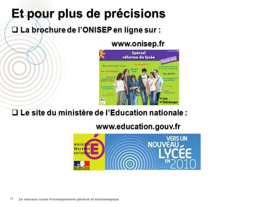 Le nouveau lycée denseignement général et technologique 19 Et pour plus de précisions La brochure de lONISEP en ligne sur : www.onisep.fr Le site du m
