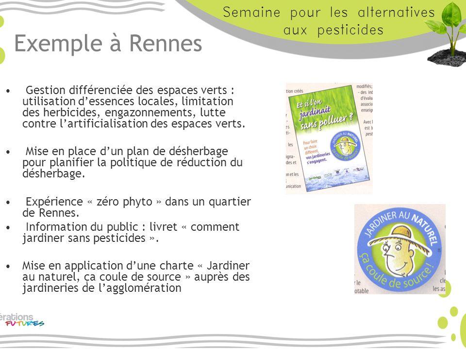 Exemple à Rennes Gestion différenciée des espaces verts : utilisation dessences locales, limitation des herbicides, engazonnements, lutte contre larti