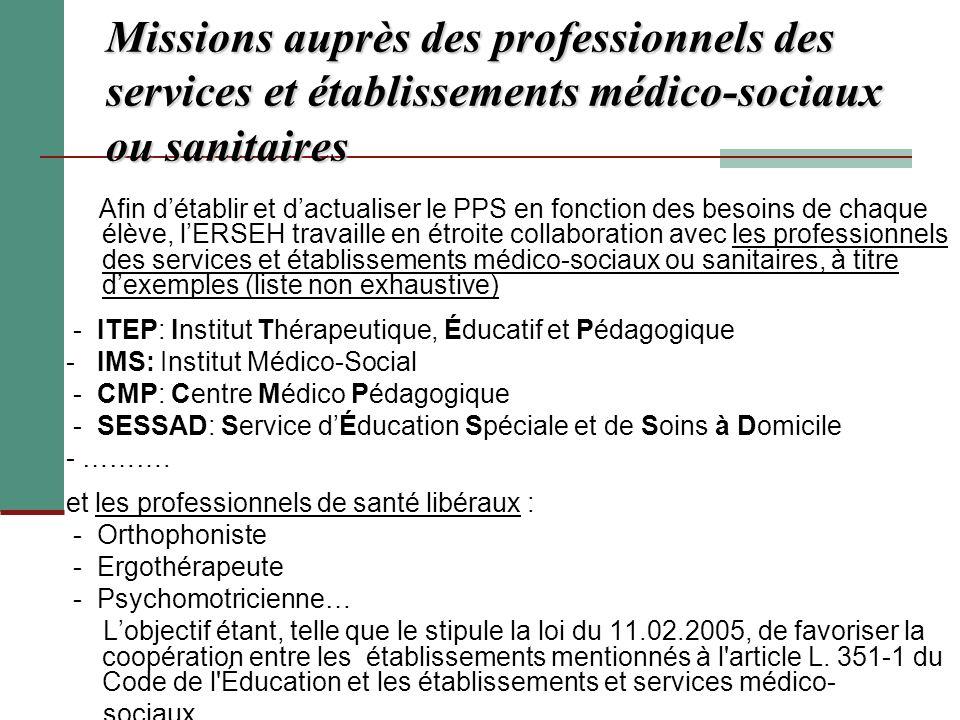 Missions auprès des professionnels des services et établissements médico-sociaux ou sanitaires Afin détablir et dactualiser le PPS en fonction des bes