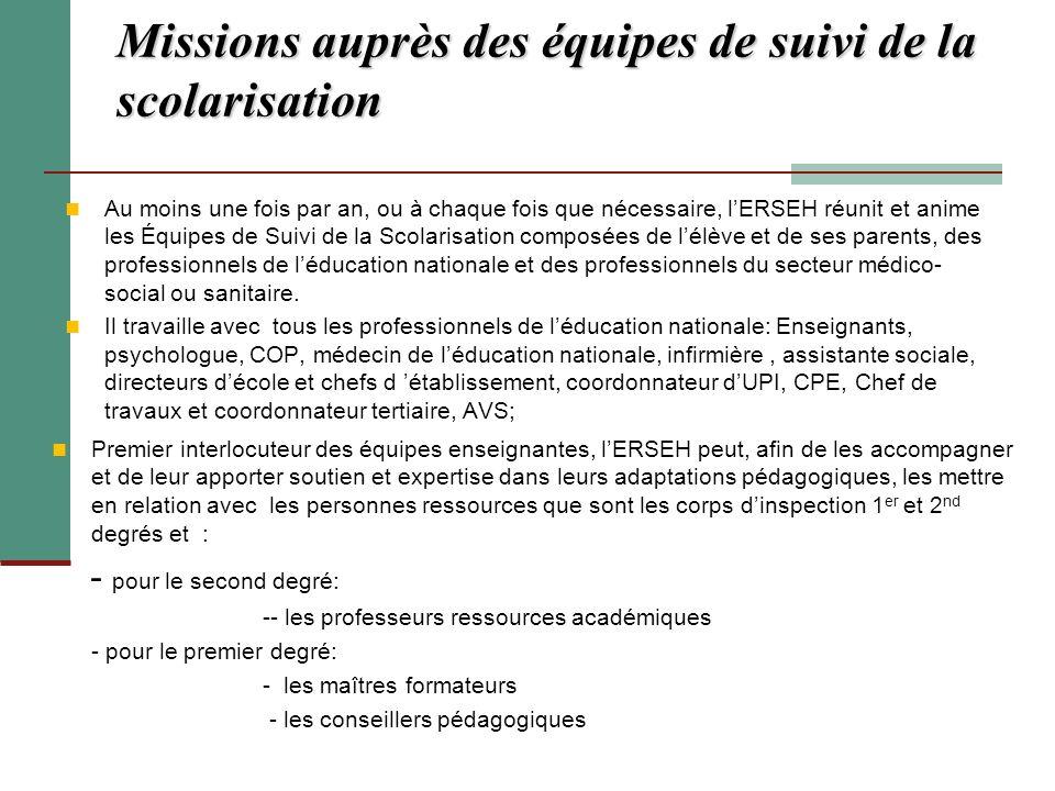 Missions auprès des équipes de suivi de la scolarisation Missions auprès des équipes de suivi de la scolarisation Au moins une fois par an, ou à chaqu